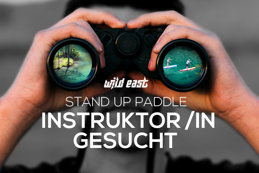 Sup Instruktor gesucht - Wild East Stand Up Paddle